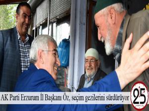 AK Parti Erzurum İl Başkanı Öz, seçim gezilerini sürdürüyor