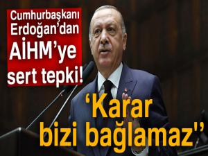 Cumhurbaşkanı Erdoğan: 'AİHM'in Demirtaş kararı bizi bağlamaz'