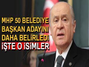 MHP, yerel seçimler için 50 belediye başkan adayını daha belirledi