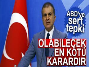 Son dakika... AK Parti'den ABD'ye tepki: 'Olabilecek en kötü karardır'