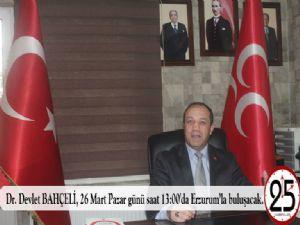 Milliyetçi Hareket Partisi (MHP) Genel Başkanı Dr. Devlet BAHÇELİ, 26 Mart Pazar günü saat 13:00'da Erzurum'la buluşacak