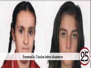 Erzurum'da 2 kızdan haber alınamıyor