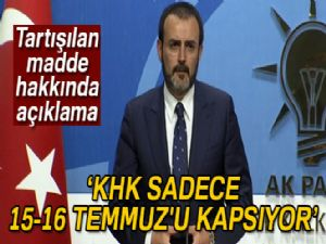 AK Parti Sözcüsü Ünal'dan 'KHK'da yer alan 121. maddeye' ilişkin açıklama