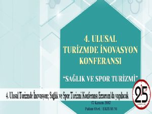 4. Ulusal Turizmde İnovasyon; Sağlık ve Spor Turizmi Konferansı Erzurum'da yapılacak